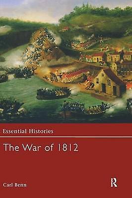 The War of 1812 by Benn & voiturel