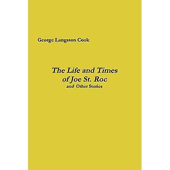 The Life and Times von Joe St. Roc von Cook & George Langston