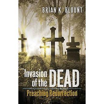 Invasion des morts par Blount & Brian K.