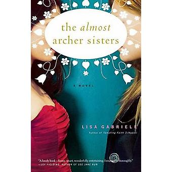 The Almost Archer Sisters by Gabriele & Lisa