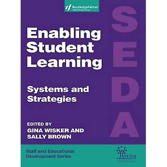 Enabling Student Learning Systems and Strategies by Wisker & &. Brown