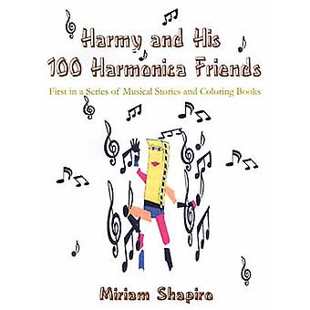 Harmy and His 100 Harmonica Friends by Shapiro & Miriam