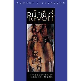 The Pueblo Revolt by Silverberg & Robert