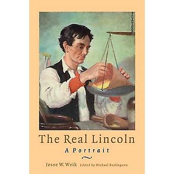 The Real Lincoln A Portrait by Weik & Jesse William