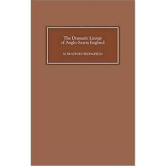 The Dramatic Liturgy of AngloSaxon England by Bedingfield & M. Bradford