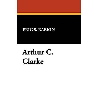 Arthur C. Clarke by Schlobin & Roger C.