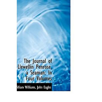 Le Journal de Llewellin Penrose marin en quatre Volumes par Williams & William