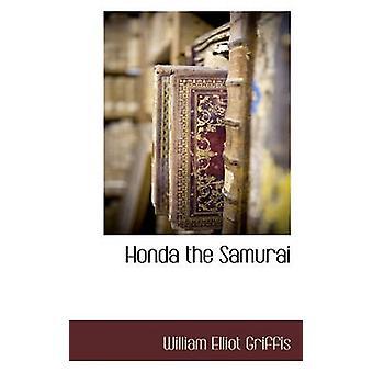 Honda le samouraï de Griffis & William Elliot