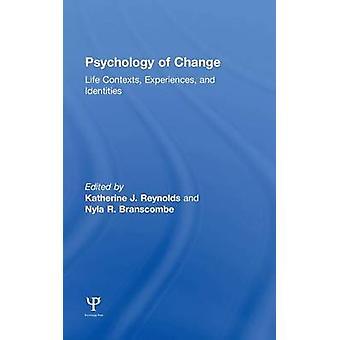 Psykologi av förändring liv sammanhang erfarenheter och identiteter av Reynolds & Katherine J.