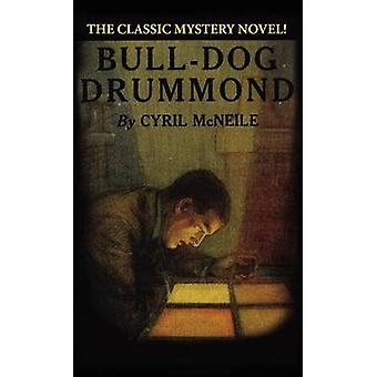 BullDog Drummond by McNeile & Cyril