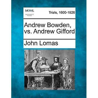 Andrew Bowden vs. Andrew Gifford by Lomas & John