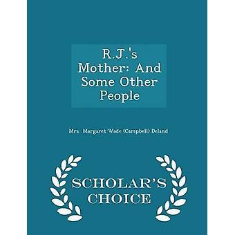 R.J.s moeder en sommige andere mensen geleerden keuze Edition door Margaret Wade Campbell Deland & mevrouw