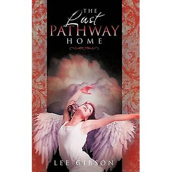 The Last Pathway Home by Gibson & Lee