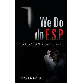 Teemme E.S.P. Elämä nainen myllerryksessä mennessä Done & Howard
