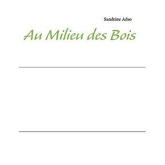 Au Milieu des Bois by Adso & Sandrine