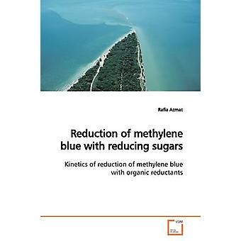 Reduction of methylene blue with reducing sugars by Azmat & Rafia