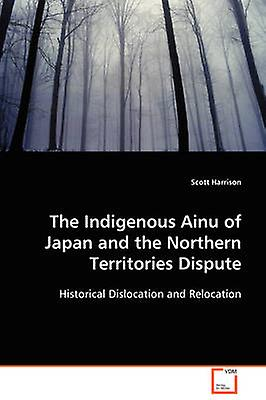 The Indigenous Ainu of Japan and the Northern Territories Dispute by Harrison & Scott