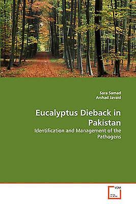 Eucalyptus Dieback in Pakistan by Samad & Sara