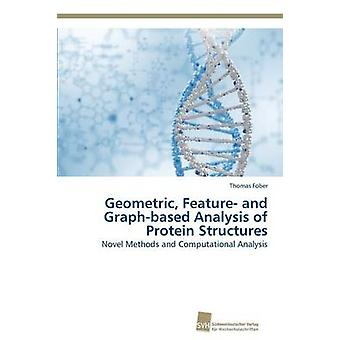 Geometric Feature and Graphbased Analysis of Protein Structures by Fober Thomas