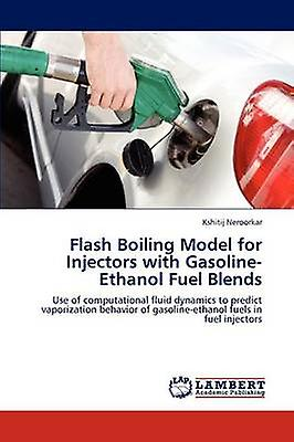Flash Boiling Model for Injectors with GasolineEthanol Fuel Blends by noirorkar & Kshitij