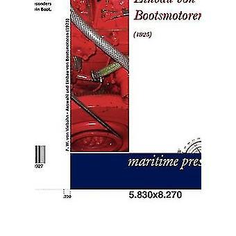 Auswahl und Einbau von Bootsmotoren 1925 by von Viebahn & F. W.