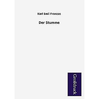 Der Stumme by Franzos & Karl Emil