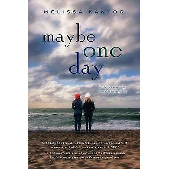 Maybe One Day by Melissa Kantor - 9780062279217 Book