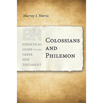 Colossians and Philemon by Murray J Harris - 9780805448498 Book