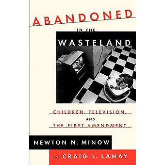 Abandoned in the Wasteland - Children - Television - & the First Amend