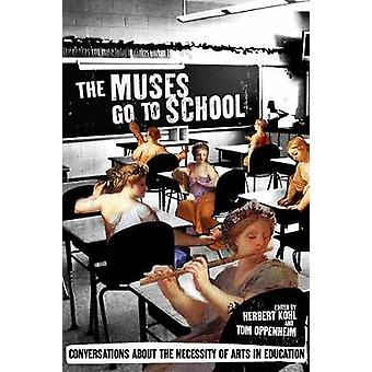 The Muses Go to School - Conversations About the Necessity of Arts in