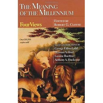 Meaning of the Millennium  - Four Views Book