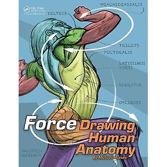 Force - Drawing Human Anatomy by Mike Mattesi - 9780415733977 Book