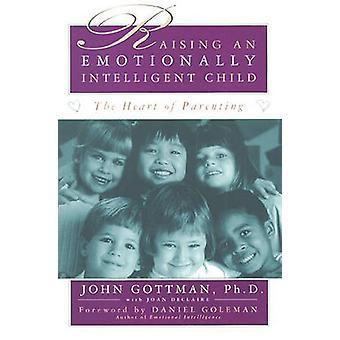 Raising an Emotionally Intelligent Child by John Gottman - Joan DeCla