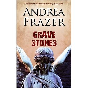 Grave Stones (The Falconer Files) (Paperback) by Frazer Andrea