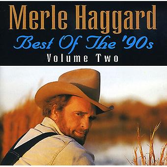 Merle Haggard - Merle Haggard: Vol. 2-Best of the 90's [CD] USA import