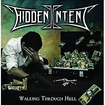Skjulte hensigt - Walking gennem helvede [CD] USA import