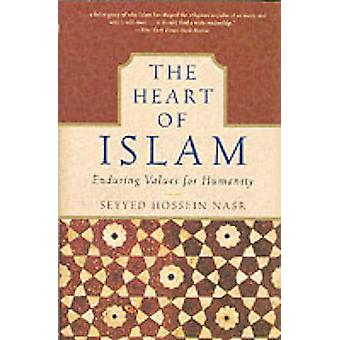 The Heart of Islam - Enduring Values for Humanity (New edition) by Sey