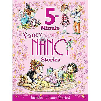 Fancy Nancy - 5-Minute Fancy Nancy Stories by Jane O'Connor - Robin Pr
