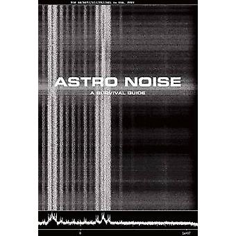 Astro Noise - A Survival Guide for Living Under Total Surveillance by