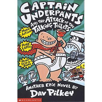 Captain Underpants and the Attack of the Talking Toilets by Dav Pilke