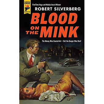 Blood on the Mink by Robert Silverberg - 9780857687685 Book