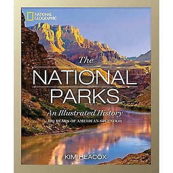 National Geographic les parcs nationaux - une histoire illustrée par Kim