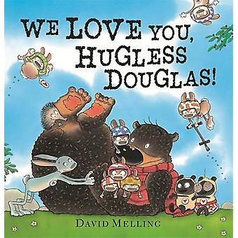 We Love You - Hugless Douglas! door David Melling - 9781444908305 boek