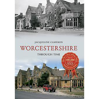 Worcestershire Through Time by Jacqueline Cameron - 9781445609973 Book