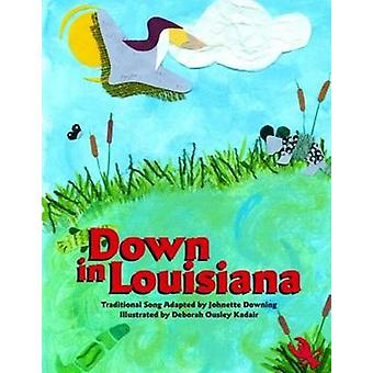 Omlaag in Louisiana door Johnette Downing - Deborah Ousley Kadair - 97815