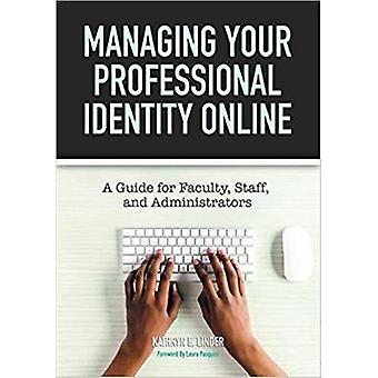 Managing Your Professional Identity Online - A Guide for Faculty - Sta