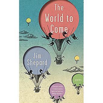 Världen att komma - berättelser av Jim Shepard - 9781786485045 bok