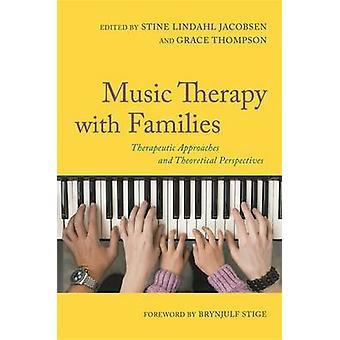Musikterapi med familjer - terapeutiska metoder och teoretiska P
