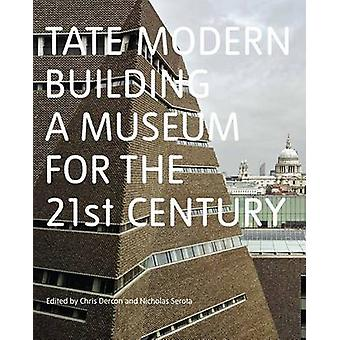 Tate Modern - Building a Museum for the 21st Century by Chris Dercon -