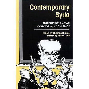 La Syrie contemporaine - libéralisation entre guerre froide et la paix (nouvelle ed